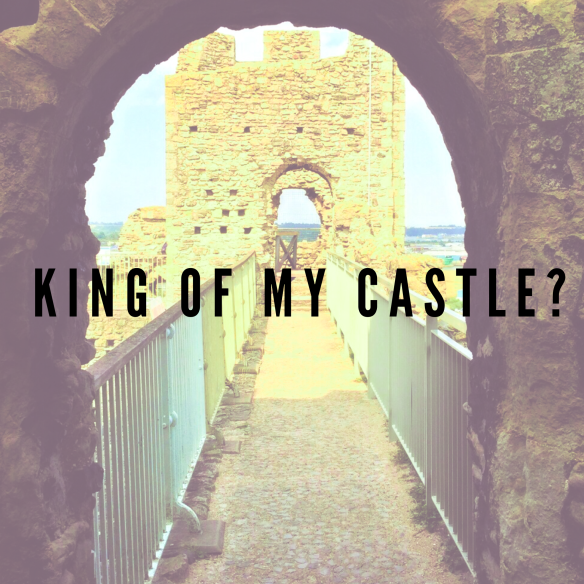 King Of My Castle?